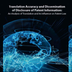 A thesis on patents: Translation Accuracy and Dissemination of Disclosure of Patent Information.